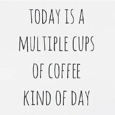 Coffee all day, every day