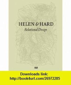 Helen  Hard Relational Design (9783775731348) Martin Braathen, Siv Helen Stangeland, Reinhard Kropf, Michael Hensel, Peter Cook , ISBN-10: 3775731342  , ISBN-13: 978-3775731348 ,  , tutorials , pdf , ebook , torrent , downloads , rapidshare , filesonic , hotfile , megaupload , fileserve