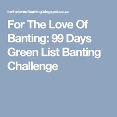 For The Love Of Banting: 99 Days Green List Banting Challenge Green List Banting, Banting Recipes, Flat Belly, Lchf, Meal Planning, Menu, Challenges, Weight Loss, How To Plan