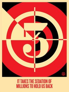 Sedation of Millions by Shepard Fairey