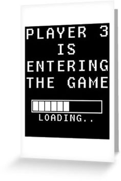 Cool cards for the announcement of your new arrival! Now on Redbubble. Shirts, hoodies, mugs and much more also available!  #nerdy #geeky #player #3 #entering #game #gamer #games #video #nes #snes #sega #8 #bit #pregnant #pregnancy #announcement #maternity #playstation #ps1 #ps2 #ps3 #ps4 #xbox #360 #turbografx #nintendo #wii #u #card #shirt