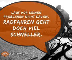 Lauf vor Deinen Problemen nicht davon. Radfahren geht doch viel schneller. Lustige Fahrrad Sprüche. #fahrrad #sprüche #zitate Humor, Bike Quotes, Quotes Motivation, Road Bike, Road Cycling, Cycling, Tours, Funny Sayings, Humour