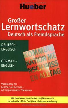 Großer Lernwortschatz Deutsch als Fremdsprache: Vocabulary for Learners of German - A Comprehensive Thesaurus / Deutsch-Englisch - German-English: ... Wortschatz Fur Das Neue Zertifikat Deutsch von Monika Reimann http://www.amazon.de/dp/3190074720/ref=cm_sw_r_pi_dp_WXPIvb1FZAWYE