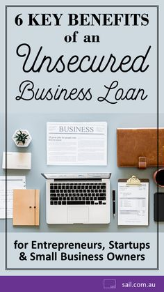 6 Key Benefits of an Unsecured Business Loan for Entrepreneurs, Startups, and Small Business Loans Startups, Benefit, Sailing, Entrepreneur, Investing, Australia, Key, Business, Blog