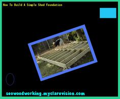 How To Build A Simple Shed Foundation 104813 - Woodworking Plans and Projects!