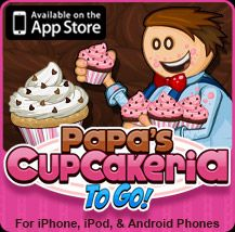 Papa's Cupcakeria To Go!For iPhone,iPod & Android Phones. Get it from App Store and Google Play!