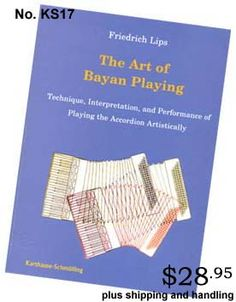 The Art of Bayan Playing - Book - Stock No. KS17, $23.95 plus shipping and handling