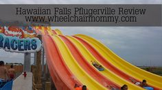 Wheelchair Mommy's honest Hawaiian Falls Pflugerville Review Part One