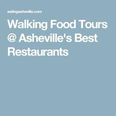 Walking Food Tours @ Asheville's Best Restaurants