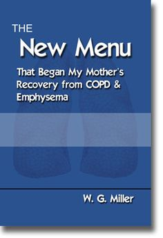 "FREE eBOOK! - ""The New Menu That Began My Mother's Recovery from COPD & Emphysema""    See the amazing video: ""Stopping the Progression of COPD"" then download the FREE ebook!"