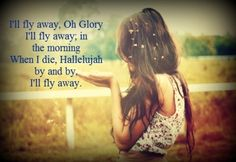 i'll fly away. Got this song stuck in my head this morning. Country Lyrics, Country Music, Hymn Art, I Miss My Mom, Ill Fly Away, Then Sings My Soul, Give Me Jesus, Think Happy Thoughts, Music Is My Escape