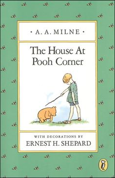 """The House at Pooh Corner,"" by A.A. Milne"