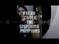 Freak - The Smashing Pumpkins (cover)