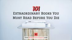 101 Extraordinary Books You Must Read Before You Die – Books for Greatness Complete Works Of Shakespeare, 48 Laws Of Power, Hundred Years Of Solitude, The Lovely Bones, The Sun Also Rises, Adventures Of Sherlock Holmes, Adventures Of Huckleberry Finn, Catcher In The Rye, Memoirs Of A Geisha