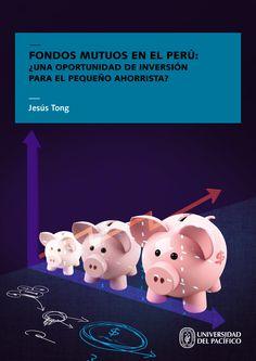 Título: Fondos mutuos en el Perú: ¿una oportunidad de inversión para el pequeño ahorrista?. Autor: Jesús Tong. Mayor información: http://www.up.edu.pe/fondoeditorial/Paginas/TIE/Detalle.aspx?IdElemento=461&Lista=L&IdCategoria=-1&orden=R