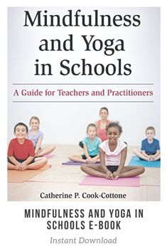 Mindfulness and Yoga in Schools: A Guide for Teachers and Practitioners 1st Edition, Kindle Edition  --  zen mamma -- how to help children with anxiety --let's yoga baby -- affiliate ad --sheschasingzen