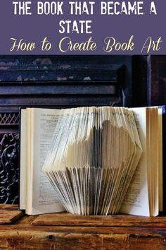 Use an old book to create one-of-a-kind book art ~ this is Kentucky but the tutorial explains how to make a book for any state.