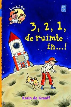 Karin de Graaff - Luuk en Bo. 3,2,1… de ruimte in!