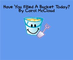 Have You Filled A Bucket Today? SMARTboard lesson. (3rd Grade)
