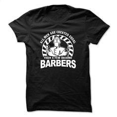 Men become barbers T Shirt, Hoodie, Sweatshirts - custom hoodies #tee #shirt