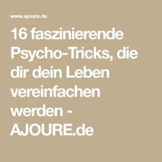 16 faszinierende Psycho-Tricks, die dir dein Leben vereinfachen werden - AJOURE.de