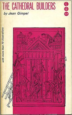 The Cathedral Builders by Jean Gimpel. Evergreen Profile P21. Grove Press. 1961. Cover by Roy Kuhlman. www.roykuhlman.com