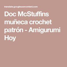Doc McStuffins muñeca crochet patrón - Amigurumi Hoy