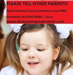 PARENTS ARE DELIGHTED! (Spread the News!) Learn exactly how to help your own child overcome dyslexia in the FREE Parent Dyslexia Course Online. Yes, it used to be a paid course, but now it's completely free. My gift to you from Michael at Dyslexia Improvements. #Teaching #Improvements #Dyslexia #Children #Videos #Reading #Tutoring