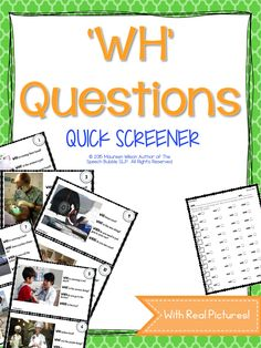 A quick screen or WH-Questions using REAL PICTURES for context! Great for grades pre-K to 2nd.