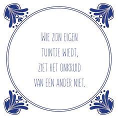 Tegeltjeswijsheid.nl - een uniek presentje - Wie zijn eigen tuintje wiedt