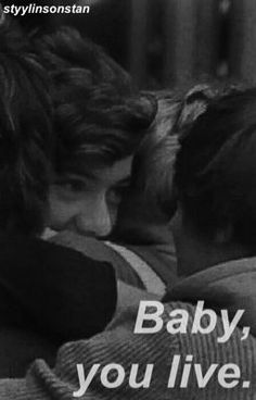 Baby, you live // Larry Stylinson - I #wattpad #fanfic