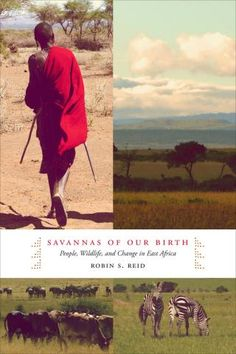 Looking for a good book to read? Robin Reid's Savannas of Our Birth tells the sweeping story of the role that East African savannas played in human evolution.