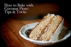 How to Bake with Coconut Flour: Tips & Tricks - What is coconut flour & how is it used for baking - Coconut flour is extraordinarily absorbent. Very little coconut flour is needed to produce a recipe. In baking, you generally want to substitute 1/4-1/3 cup coconut flour for 1 cup grain-based flour. You will also need to increase the number of eggs. In general for every one cup of coconut flour you use, you will need to use six beaten eggs in your recipe plus about 1 cup liquid.