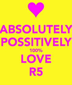 keep calm and love R5 | ABSOLUTELY POSSITIVELY 100% LOVE R5 - KEEP CALM AND CARRY ON Image ...
