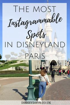 The most Instagrammable spots in Disneyland Paris including the perfect Disneyland Paris Instagram wall!