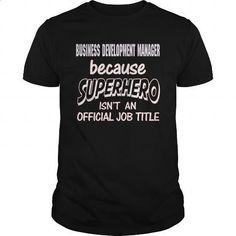 BUSINESS DEVELOPMENT MANAGER - SUPER HERO - #sweatshirts #transesophageal echo. ORDER NOW => https://www.sunfrog.com/LifeStyle/BUSINESS-DEVELOPMENT-MANAGER--SUPER-HERO-Black-Guys.html?60505