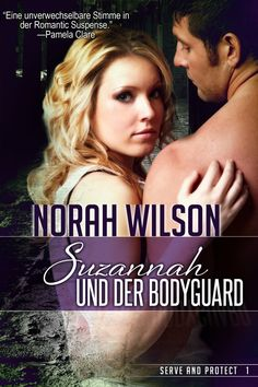 Willkommen bei Beate          : [Rezension] Norah Wilson - Serve and Protect Serie...