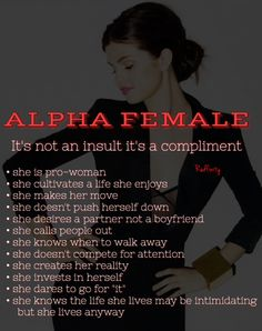 Alpha Female Problems It's hard begin an alpha female
