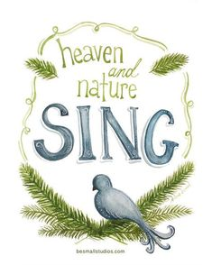 ~** Heaven & Nature SING **~ {JOY TO THE WORLD ~ THE LORD IS COME!!}