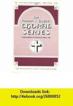 Look, Ye Saints! The Sight is Glorious (SATB) (The Robert J. Hughes Choral Series) Robert J. Hughes ,   ,  , ASIN: B003SWE7QK , tutorials , pdf , ebook , torrent , downloads , rapidshare , filesonic , hotfile , megaupload , fileserve