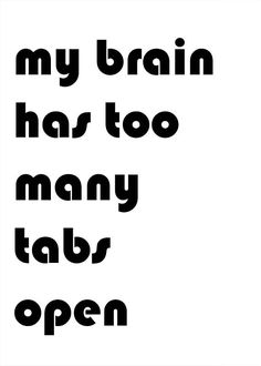 My brain has too many tabs open. Funny family home quote. Printable wall art by Blossom Bloom Design. Pin now or save for later...