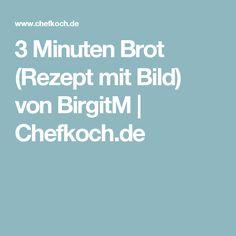 3 Minuten Brot (Rezept mit Bild) von BirgitM | Chefkoch.de