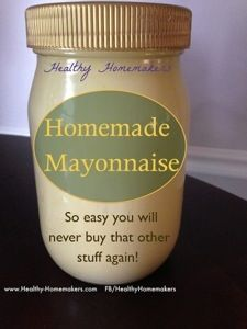 Homemade Mayonnaise by #healthyhomemakers Use EVOO in place of the traditional canola oil as recommended in this recipe. #conveyawareness