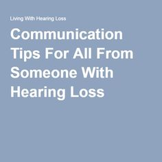 Communication Tips For All From Someone With Hearing Loss: If more than one person is present in a meeting, remember to take turns speaking and not speak over one another. Effective Communication, Good Communication, Hearing Impaired, Perspective, Teaching, American, Tips, Blog, Perspective Photography