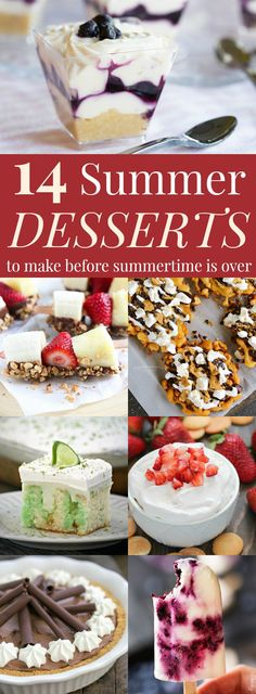 14 Summer Desserts to Make Before Summertime is Over - fruit desserts, no-bake dessert recipes, popsicles, ice cream, and more!
