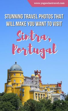 Yogawinetravel.com: Stunning Travel Photos That Will Make You Want to Visit Sintra, Portugal