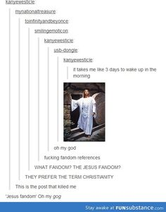In which the Jesus fandom and the Sherlock fandom start arguing over who is more damaged and delusional.
