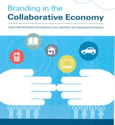 Branding In The Collaborative Economy: Are Intellectual Property Rights At Risk?