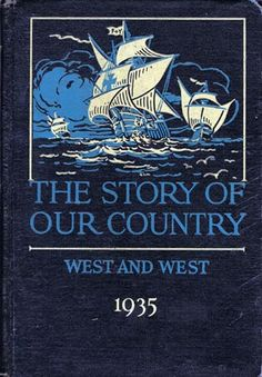 The Story Of Our Country by Ruth West History Textbook 1935 - $25.00 : Vintage Collectibles Sewing Patterns Postcards Aprons Ephemera