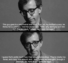 Annie Hall, Woody Allen. One of the best end quotes of a movie ever.